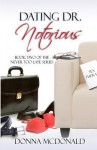 Dating Dr. Notorious: Book Two of the Never Too Late Series - Donna McDonald