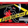 Classic Crime Short Stories - Patrick Malahide, Jack Shepherd