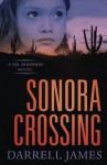 Sonora Crossing - Darrell James