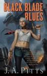 Black Blade Blues (Sarah Beauhall #1) - J.A. Pitts