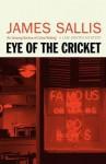 Eye of the Cricket. James Sallis - James Sallis