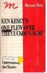 Ken Kesey's One Flew Over the Cuckoo's Nest: A Guide to Understanding the Classics - John Taylor Gatto