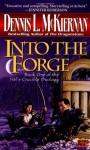 Into the Forge - Dennis L. McKiernan