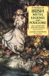 Treasury of Irish Myth, Legend & Folklore - W.B. Yeats, Isabella Augusta Persse (Lady Gregory)