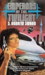Emperors of the Twilight - S. Andrew Swann