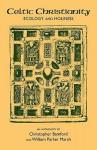 Celtic Christianity - William Parker Marsh, Christopher Bamford