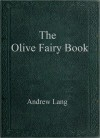 The Olive Fairy Book - Andrew Lang