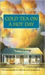 Cold Tea on a Hot Day - Curtiss Ann Matlock