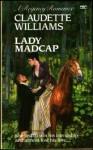 Lady Madcap - Claudette Williams