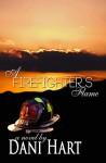 A Firefighter's Flame - Dani Hart