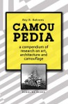 Camoupedia: A Compendium of Research on Art, Architecture and Camouflage - Roy R. Behrens, Marvin Bell