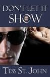 Don't Let It Show (Romantic Suspense ~ Undercover Intrigue Series ~ Book 1) - Tess St. John, Dara England
