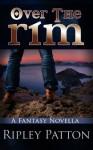 Over the Rim (A Fantasy Novella) - Ripley Patton