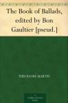 The Book of Ballads, edited by Bon Gaultier [pseud.] - William Edmondstoune Aytoun, Theodore Martin, Richard Doyle, Alfred Crowquill, John Leech