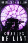 Someplace to Be Flying (Newford Book 8) - Charles de Lint