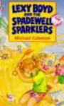 Lexy Boyd and the Spadewell Sparklers (Red Fox Middle Fiction) - Michael Coleman