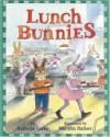 Lunch Bunnies - Kathryn Lasky, Marylin Hafner