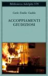 Accoppiamenti giudiziosi - Carlo Emilio Gadda, Paola Italia, Giorgio Pinotti