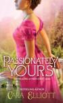 Passionately Yours - Cara Elliott
