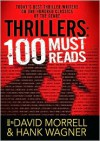 Thrillers: 100 Must-Reads: 100 Must-Reads - David Morrell, Hank Wagner