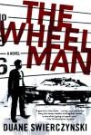 The Wheelman - Duane Swierczynski