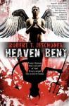 Heaven Bent, a Novel - Robert T. Jeschonek