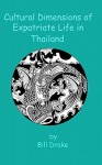 Cultural Dimensions of Expatriate Life in Thailand - Bill Drake