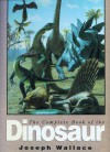 The Complete Book Of The Dinosaur - Joseph Wallace