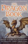 The Dragon Book: Magical Tales from the Masters of Modern Fantasy - Jack Dann, Gardner R. Dozois, Gregory Maguire, Garth Nix
