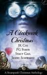 A Clockwork Christmas - P.G. Forte, J.K. Coi, Jenny Schwartz, Stacy Gail