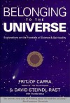Belonging to the Universe: Explorations on the Frontiers of Science and Spirituality - Fritjof Capra, David Steindl-Rast, Thomas Matus