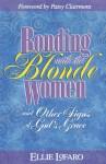 Bonding With The Blonde Women - Ellie Lofaro, Patsy Clairmont