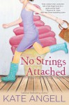 No Strings Attached - Kate Angell