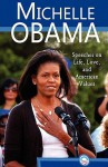 Michelle Obama: Speeches on Life, Love, and American Values - Michelle Obama, Stacie Vander Pol