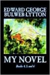 My Novel, Books 4, 5, and 6 - Edward Bulwer-Lytton