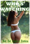Who's Watching? Five Sex In Public Erotica Stories - Regina Ransom, Andi Allyn, Nycole Folk, Amy Dupont, Maggie Fremont