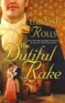 The Dutiful Rake - Elizabeth Rolls