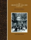 The Grosvenor Gallery Exhibitions: Change and Continuity in the Victorian Art World - Christopher Newall, Francis Haskell, Nicholas Penny