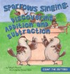 Sparrows Singing: Discovering Addition and Subtraction - Megan Atwood, Sharon Holm, Paula J. Maida