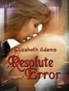 Resolute Error - Elizabeth Adams