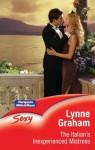 The Italian's Inexperienced Mistress - Lynne Graham