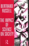 The Impact of Science on Society - Bertrand Russell