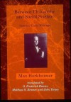 Between Philosophy and Social Science: Selected Early Writings - Max Horkheimer