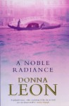 A Noble Radiance (Commissario Guido Brunetti, #7) - Donna Leon
