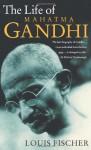 The Life of Mahatma Gandhi - Louis Fischer