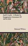 Axel's Castle: A Study in Imaginative Literature of 1870-1930 - Edmund Wilson