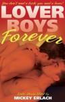 Lover Boys Forever - Mickey Erlach