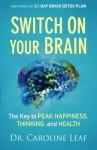 The Switch on your Brain - Caroline Leaf