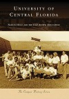 University of Central Florida (Campus History) - Nathan Holic, UCF Alumni Association