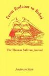 From Redcoat to Rebel: The Thomas Sullivan Journal - Thomas Sullivan, Joseph Lee Boyle